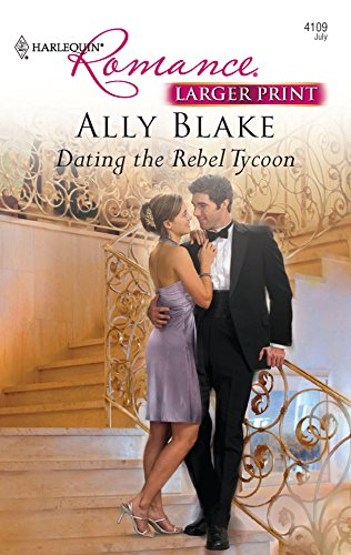 9780373184552: Dating the Rebel Tycoon