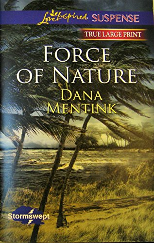 9780373185986: Force of Nature (Stormswept/Love Inspired Suspence) True Large Print