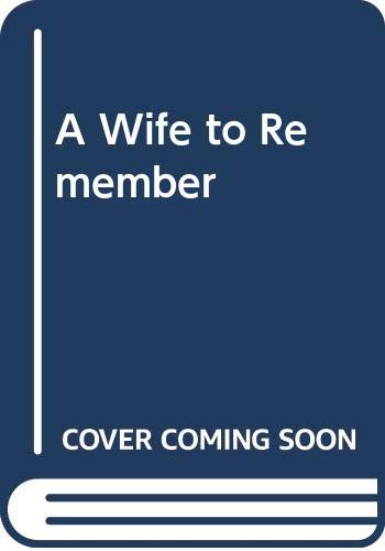 9780373187447: A Wife to Remember