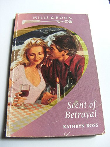 9780373187515: Scent of Betrayal (Harlequin Presents #151)
