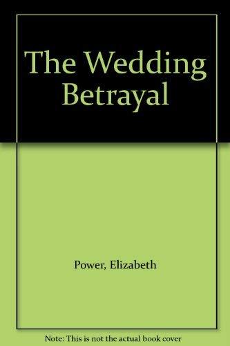 9780373187584: The Wedding Betrayal
