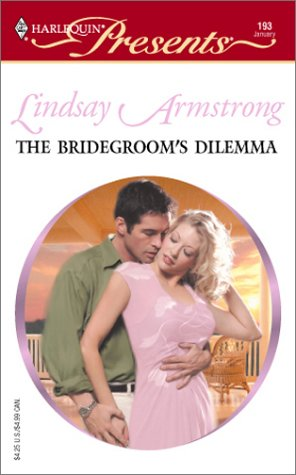 9780373187935: The Bridegroom's Dilemma (Harlequin Presents, #193)