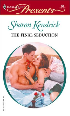 The Final Seduction (Harlequin Presents, #195)