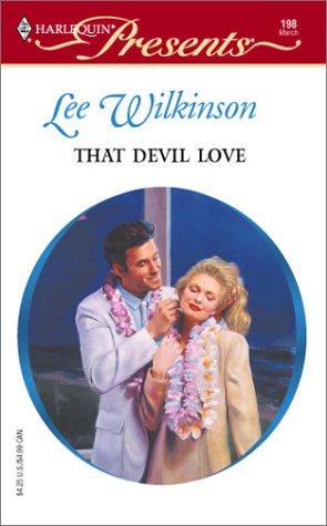 That devil love. (Harlequin Presents, #198): Lee Wilkinson