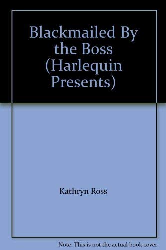 9780373188468: Blackmailed By the Boss (Harlequin Presents)