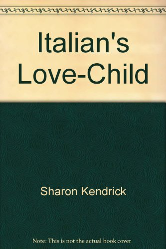 9780373188697: Italian's Love-Child