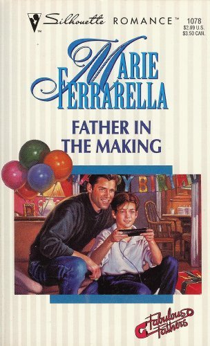 Father In The Making (Fabulous Fathers) (Silhouette Romance) (0373190786) by Marie Ferrarella