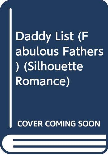 9780373190904: The Daddy List (Fabulous Father / Silhouette Romance)