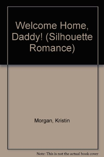 9780373191505: Welcome Home, Daddy! (Fabulous Fathers) (Silhouette Romance)