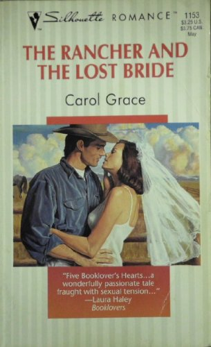 Rancher And The Lost Bride (Silhouette Romance)