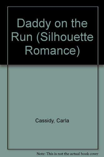 Daddy On The Run (The Baker Brood) (Silhouette Romance): Cassidy