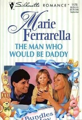 9780373191758: The Man Who Would Be Daddy (Silhouette Romance, No 1175)