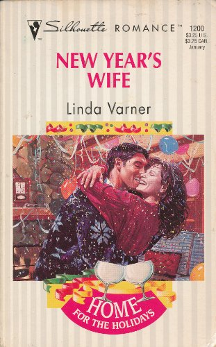 New Year's Wife (Home For The Holidays) (Silhouette Romance #1200): Linda Varner, Linda Varner...