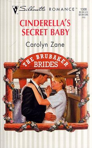 Cinderella's Secret Baby (The Brubaker Brides) (Silhouette Romance , No 1308): Carolyn Zane