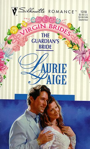 9780373193189: The Guardian's Bride (Virgin Brides) (Silhouette Romance, No 1318)