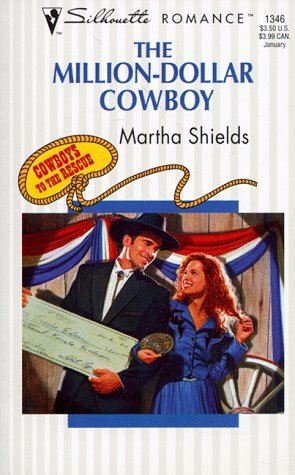 9780373193462: The Million-Dollar Cowboy (Cowboys To The Rescue) (Silhouette Romance, No. 1346)