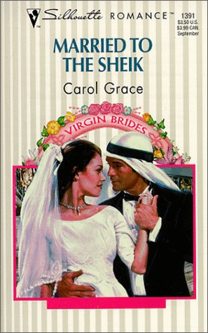 Married To The Sheik (Virgin Brides) (Silhouette: Carol Grace