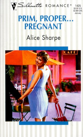 Prim, Proper... Pregnant (0373194250) by Alice Sharpe