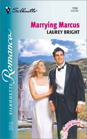 Marrying Marcus (Virgin Bride) (Silhouette Romance): Bright, Laurey