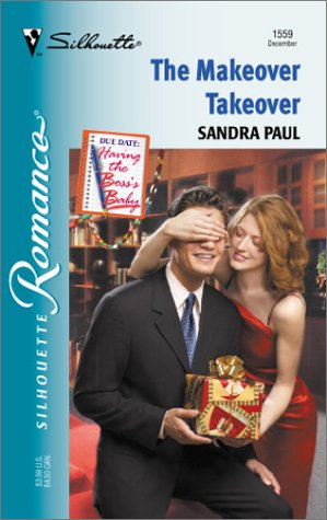 9780373195596: Makeover Takeover (Having The Boss'S Baby) (Silhouette Romance)
