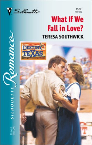 9780373195725: What If We Fall In Love? (Destiny, Texas) (Silhouette Romance)