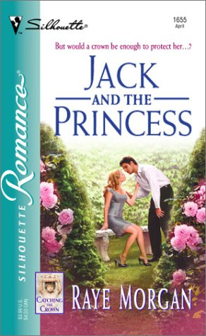 9780373196555: Jack and the Princess (Catching the Crown)