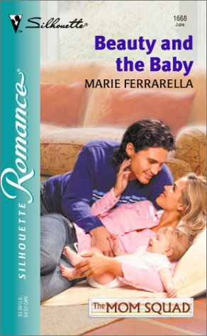 9780373196685: Beauty and the Baby: The Mom Squad (Silhouette Romance # 1668)