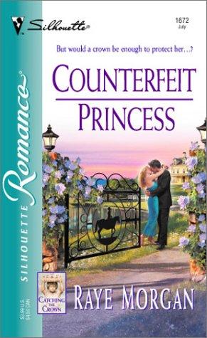 Counterfeit Princess (Catching The Crown): Raye Morgan