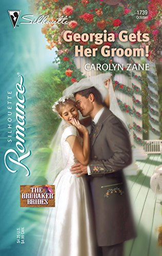 Georgia Gets Her Groom!: The Brubaker Brides (Silhouette Romance) (037319739X) by Carolyn Zane