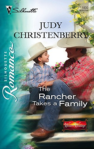 9780373198306: The Rancher Takes A Family (Silhouette Romance # 1830)
