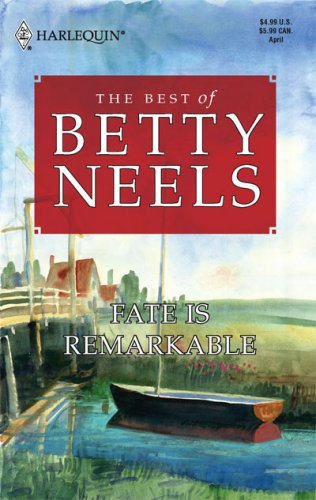 9780373198672: Fate Is Remarkable (Harlequin Special Release: The Best of Betty Neels)
