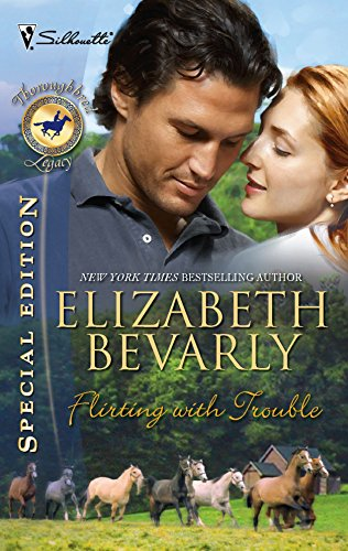 Flirting With Trouble (Silhouette Special Edition) (Thoroughbred: Bevarly, Elizabeth