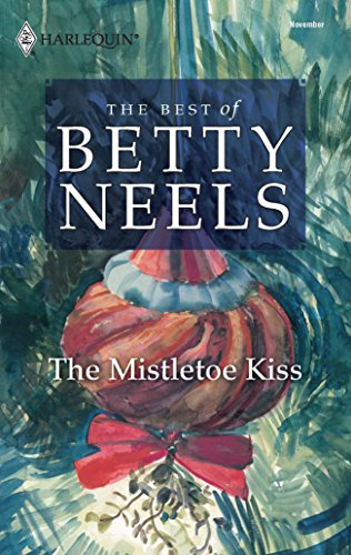 9780373199600: The Mistletoe Kiss (The Best of Betty Neels)