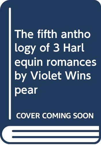 9780373200528: The fifth anthology of 3 Harlequin romances by Violet Winspear
