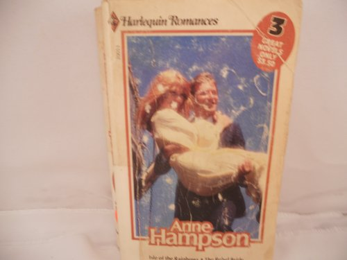 ISLE OF THE RAINBOWS, THE REBEL BRIDE, THE PLANTATION BOSS: ANNE HAMPSON