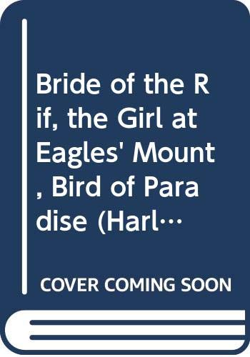 9780373200634: Bride of the Rif, the Girl at Eagles' Mount, Bird of Paradise