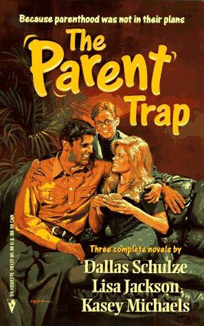 The Parent Trap : Donovan's Promise; Million Dollar Baby; His Chariot Awaits: Schulze, Dallas;...