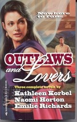 Outlaws And Lovers: Three Complete Novels (0373201265) by Kathleen Korbel; Naomi Horton; Emilie Richards