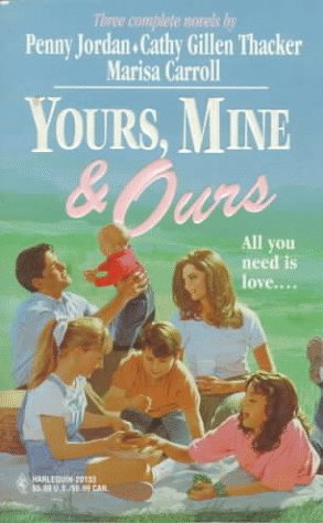 9780373201334: Yours, Mine & Ours (Harlequin By Request: Equal Opportunities, An Unexpected Family, Gathering Place)