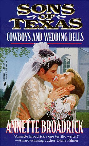Sons Of Texas: Cowboys And Wedding Bells: Broadrick, Annette