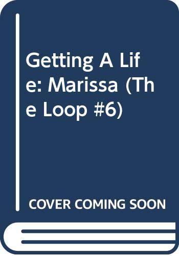 Getting A Life: Marissa (The Loop #6): Jensen