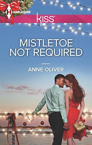 Mistletoe Not Required (Harlequin Kiss #37): Oliver, Anne