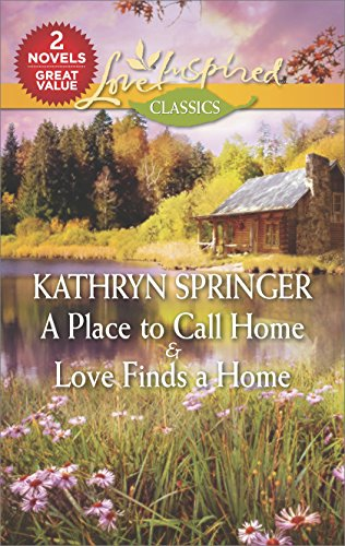 A Place to Call Home & Love: Kathryn Springer