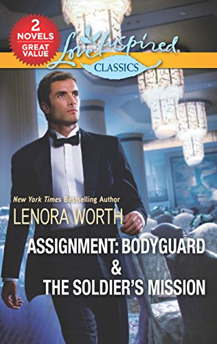 9780373208555: Assignment: Bodyguard & The Soldier's Mission: Assignment: Bodyguard\The Soldier's Mission (Love Inspired Classics)
