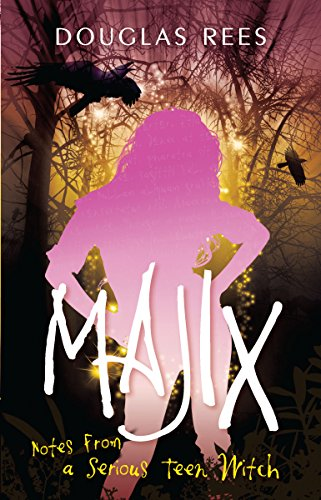 Majix: Notes from a Serious Teen Witch: Douglas Rees