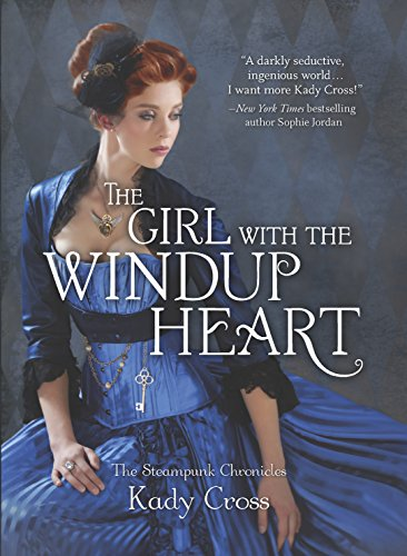9780373211197: The Girl with the Windup Heart (The Steampunk Chronicles)