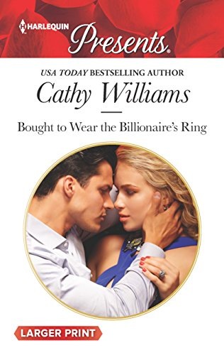 Bought to Wear the Billionaire's Ring (Harlequin Presents Large Print): Cathy Williams