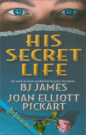 His Secret Life (A Step Away AND: James, BJ; Pickart,
