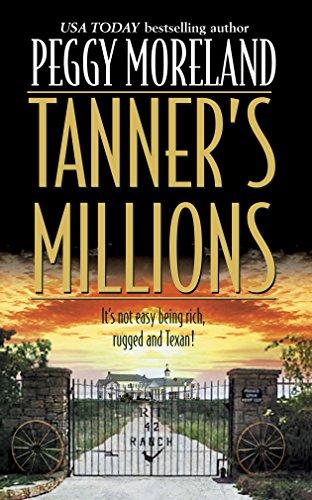 Tanner's Millions (Author Spotlight): Peggy Moreland