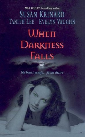 When Darkness Falls: Kiss Of The Wolf\Shadow Kissing\The Devil She Knew (9780373218226) by Susan Krinard; Tanith Lee; Evelyn Vaughn